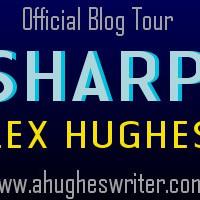 Sharp Blog Tour: An Interview with Alex Hughes