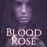 Guest Post & Review – Blood Rose by Danielle Rose