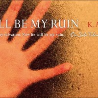 Review: He Will Be My Ruin by K.A. Tucker