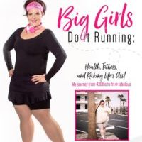 A Journey Like No Other…..Big Girls Do It Running by Jasinda Wilder