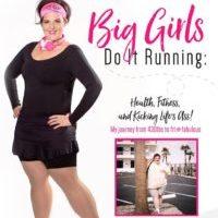 A Journey Like No Other…..Big Girls Do It Running by Jasinda Wilder