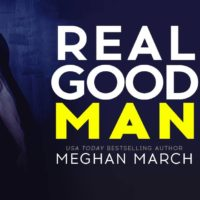 Review & Excerpt Tour: Real Good Man by Meghan March