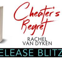 Release Blitz: Cheater's Regret by Rachel Van Dyken