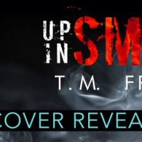 Cover Reveal: Up In Smoke by T.M. Frazier