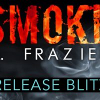 Release Blitz: Up In Smoke by T.M. Frazier