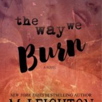 ARC Review: The Way We Burn by M. Leighton