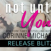 Release Blitz: Not Until You by Corinne Michaels