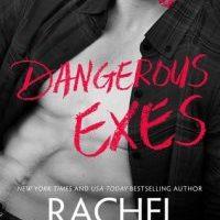 Release Blitz & Review: Dangerous Exes by Rachel Van Dyken