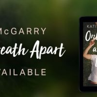 Review & Excerpt Tour: Only A Breath Apart by Katie McGarry