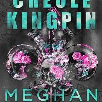 Cover Reveal: Creole Kingpin by Meghan March