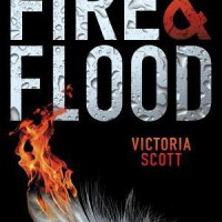 ARC Review: Fire and Flood by: Victoria Scott