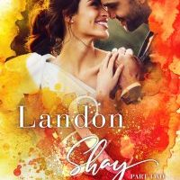 Blog Tour: Landon & Shay – Part 2 by Brittainy C. Cherry