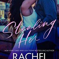 New Release & Review: Stealing Her by Rachel Van Dyken