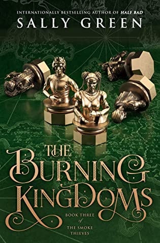 Rview: The Burning Kingdoms (The Smoke Thieves #3) by Sally Green