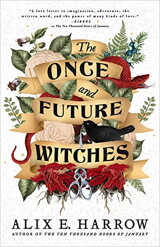 Book Review: The Once and Future Witches by Alix E. Harrow